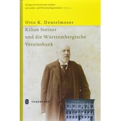 Deutelmoser: Kilian Steiner und die Württembergische Vereinsbank