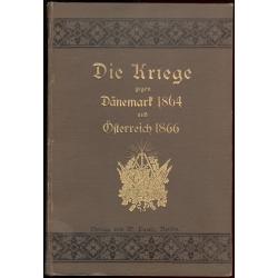 Die Kriege gegen Dänemark 1864 und österreich 1866